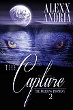 The Capture: (Werewolf romance) (The Breeding Prophecy Book 2)
