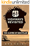 61 Highways Revisited: The Albums of Bob Dylan (English Edition)