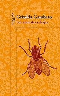 Los animales salvajes par Griselda Gambaro