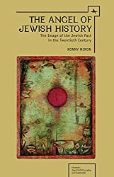 The Angel of Jewish History: The Image of the Jewish Past in the Twentieth Century (Emunot: Jewish Philosophy and Kabbalah)