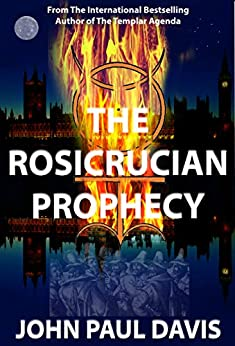 The Rosicrucian Prophecy (The White Hart Book 2) by [Davis, John Paul]
