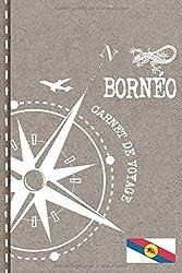 Borneo Carnet de Voyage: Cahier de Voyageurs Dot Grid Pointillé A5 - Dotted Journal de bord pour Ecrir. Livre pour l'écriture, dessiner. Souvenirs d'activités vacances - Notebook á points