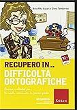 Recupero in. difficoltà ortografiche. Percorsi e attività per la scuola secondaria di primo grado. CD-ROM