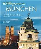 Willkommen in München: 50 Highlights, die man gesehen haben sollte
