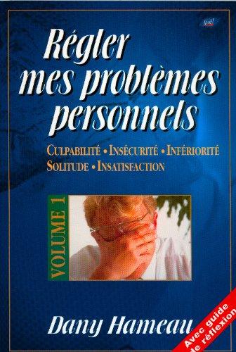 Régler mes problèmes personnels (vol 1)