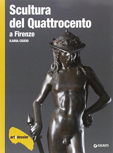 Scultura del Quattrocento a Firenze. Ediz. illustrata (Dossier d'art) por Ilaria Ciseri