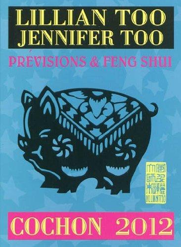 Cochon 2012 - Prévisions et Feng Shui par Lillian Too, Jennifer Too