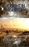 Midnight in Absheron: Digital Science Fiction Short Story (DigitalFictionPub.com Science Fiction Short Stories)