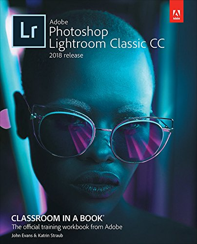 Adobe Photoshop Lightroom Classic CC Classroom in a Book (2018 release) (English Edition)