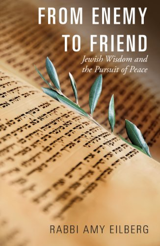 From Enemy to Friend: Jewish Wisdom and the Pursuit of Peace (English Edition)