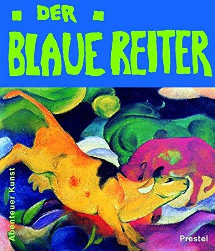 Der Blaue Reiter (Abenteuer Kunst /Adventures in Art)