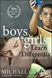 Boys and Girls Learn Differently!: A Guide for Teachers and Parents