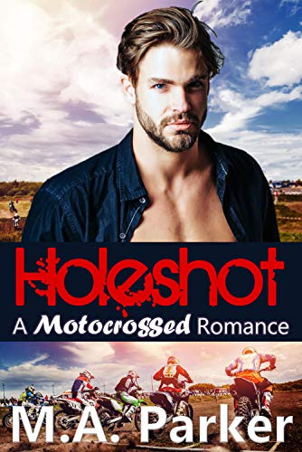 Holeshot (Motocrossed Book 1) by [Parker, M.A.]
