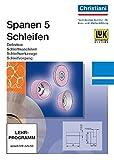 Spanen 5. CD-ROM. Schleifmaschinen, Schleifwerkzeuge, Schleifvorgang.  (Lernmaterialien)