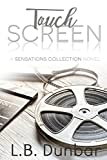 Touch Screen: A Sensations Collection Novel