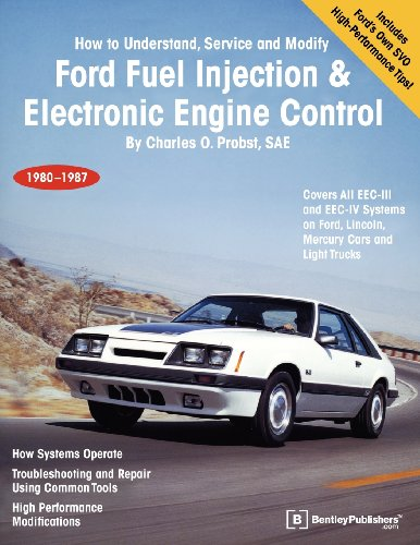 Ford Fuel Injection & Electronic Engine Control: How to Understand, Service, and Modify : All Ford/Lincoln-Mercury Cars and Light Trucks 1980-1987