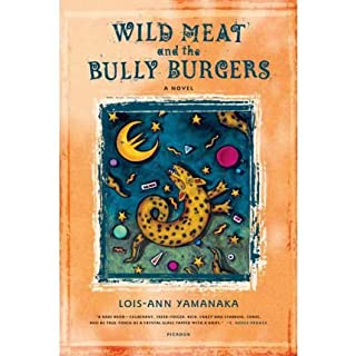 [Wild Meat and the Bully Burgers [ WILD MEAT AND THE BULLY BURGERS BY Yamanaka, Lois-Ann ( Author ) Jan-24-2006[ WILD MEAT AND THE BULLY BURGERS [ WILD MEAT AND THE BULLY BURGERS BY YAMANAKA, LOIS-ANN ( AUTHOR ) JAN-24-2006 ] By Yamanaka, Lois-Ann ( Author )Jan-24-2006 Paperback