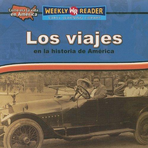 Los Viajes En La Historia De America/Travel in American History (Como Era La Vida En America (How People Lived in America)) por Dana Meachen Rau
