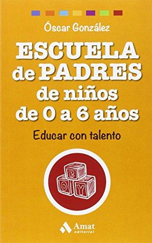 Escuela De Padres De Niños De 0-6 Años (Biblioteca Escuela de padres)