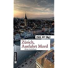 Zürich, Ausfahrt Mord: Krimi-Anthologie (Kriminalromane im GMEINER-Verlag)
