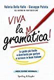 Viva la grammatica! La guida più facile e divertente per imparare il buon italiano