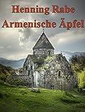 Armenische Äpfel: Ein Road-Poem