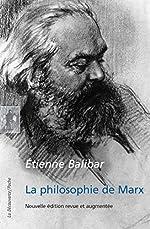 La philosophie de Marx de Étienne BALIBAR