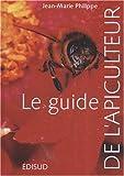 le guide de l apiculteur