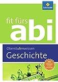 Fit fürs Abi: Geschichte Oberstufenwissen