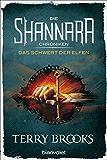 Die Shannara-Chroniken - Das Schwert der Elfen: Roman (German Edition)