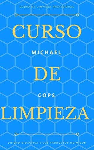 Curso de Limpieza Profesional - Unidad Didáctica 2 -  Los productos químicos (Spanish Edition)