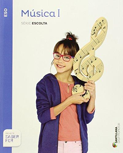 MUSICA I SERIE ESCOLTA SECUNDARIA SABER FER - 9788490477946 por Aa.Vv.