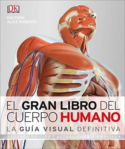 El Gran Libro del Cuerpo Humano: Segunda Edición. Ampliada Y Actualizada por Alice Roberts