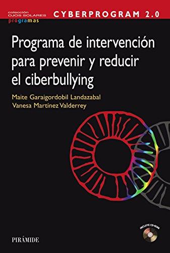 CYBERPROGRAM 2.0. Programa de intervención para prevenir y reducir el ciberbullying (Ojos Solares - Programas) por Maite Garaigordobil Landazabal