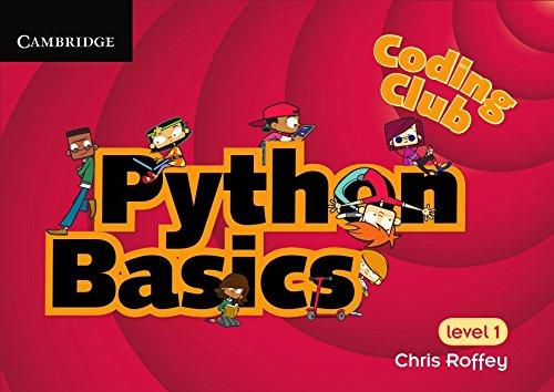 Coding Club Python Basics Level 1 (Coding Club, Level 1) por Chris Roffey