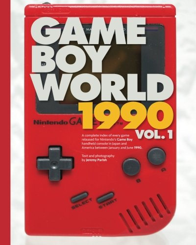 game-boy-world-1990-vol-1-color-edition-a-history-of-nintendo-game-boy-unofficial-and-unauthorized-v
