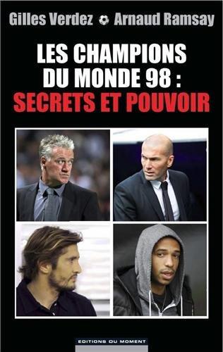 Champions du monde 98 : secrets et pouvoir