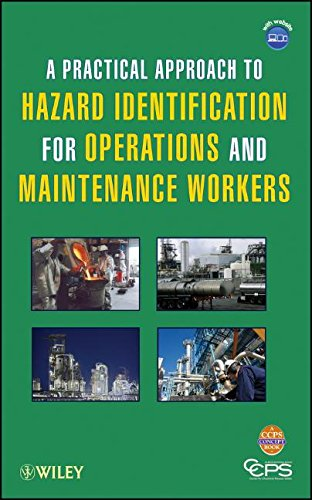 A Practical Approach to Hazard Identification for Operations and Maintenance Workers (CCPS Concept Books)