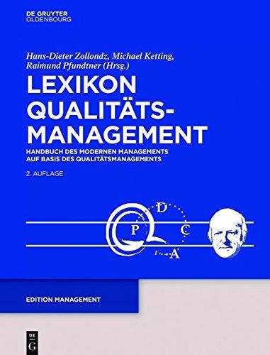Lexikon Qualitätsmanagement: Handbuch des Modernen Managements auf der Basis des Qualitätsmanagements (Edition Management)