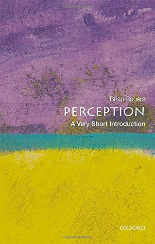 Perception: A Very Short Introduction (Very Short Introductions) por Brian Rogers