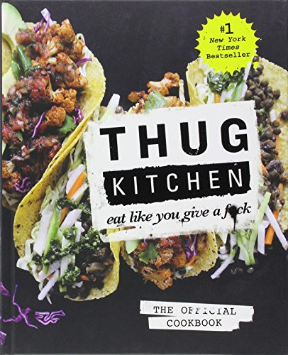 Kitchen Garden Cookbook (THUG KITCHEN THE OFFICIAL COOKBOOK (International Edition))