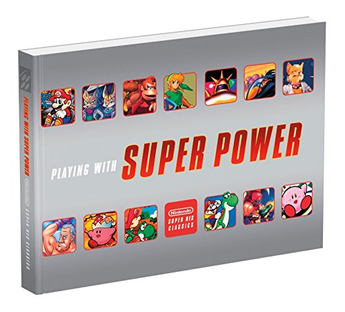 Playing With Super Power: Nintendo Super NES Classics por Playing With Super Power: Nintendo Super NES Classics Sebastian Haley