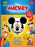 Learn to Draw Disney Mickey & Friends: How to Draw Your Favorite Characters,...