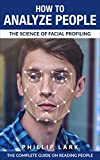 #5: How to Analyze People: The Science of Facial Profiling  -  The Complete Guide on Reading People