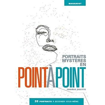 Portraits mystères en point à point: 20 portraits à dessiner vous-même