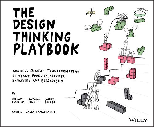 The Design Thinking Playbook: Mindful Digital Transformation of Teams, Products, Services, Businesses and Ecosystems (English Edition)