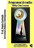 Fotogrammi di Confine. Premio Nazionale Letteratura Italiana Contemporanea 4ª edizione