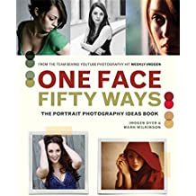 One Face, Fifty Ways: The Portrait Photography Ideas Book