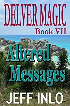 Delver Magic Book VII: Altered Messages by [Inlo, Jeff]