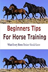 Beginners Tips For Horse Training by Stacey Chillemi (2012-07-27)